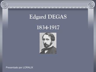Edgard DEGAS 1834-1917