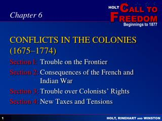 CONFLICTS IN THE COLONIES (1675–1774)