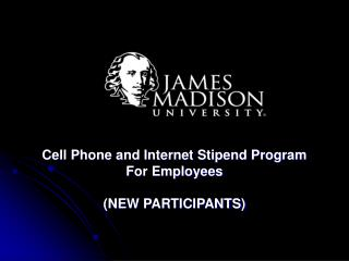 Cell Phone and Internet Stipend Program  For Employees  NEW PARTICIPANTS