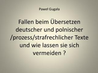 Pawel Gugala  Fallen beim  bersetzen deutscher und polnischer