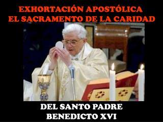 DEL SANTO PADRE BENEDICTO XVI