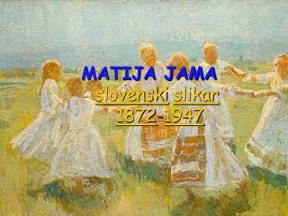 MATIJA JAMA slovenski slikar 1872 - 1947