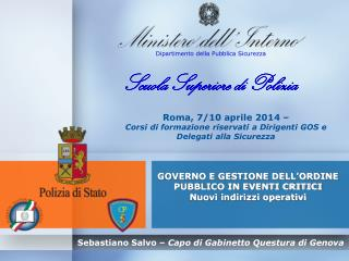 Roma, 7/10 aprile 2014 – Corsi di formazione riservati a Dirigenti GOS e Delegati alla Sicurezza