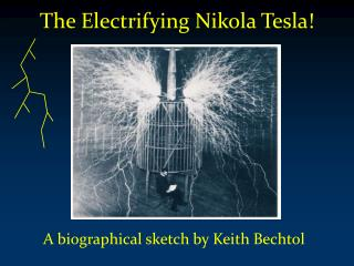 The Electrifying Nikola Tesla!