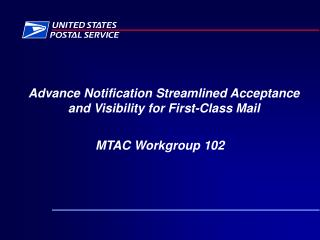 Advance Notification Streamlined Acceptance and Visibility for First-Class Mail