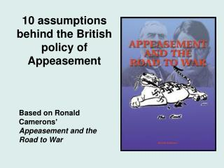 10 assumptions behind the British policy of Appeasement