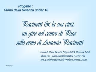 Pacinotti & la sua città:  un giro nel centro di Pisa  sulle orme di Antonio Pacinotti