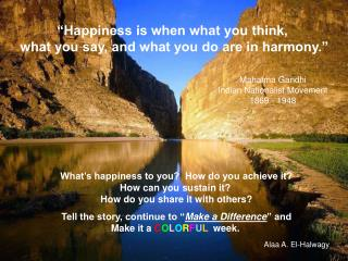 What's happiness to you?  How do you achieve it? How can you sustain it?