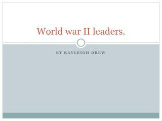 World war II leaders.