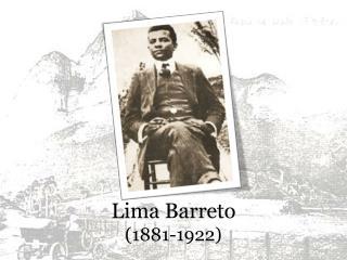 Lima Barreto (1881-1922)