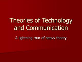 Theories of Technology and Communication