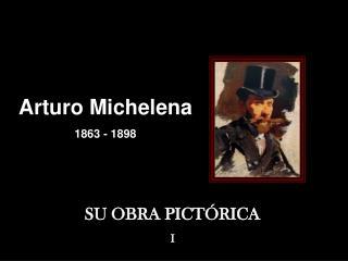 Arturo Michelena 1863 - 1898