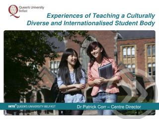Experiences of  Teaching  a  Culturally  D iverse  and  Internationalised  S tudent Body