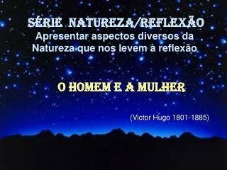 (Victor Hugo 1801-1885)