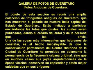 GALERIA DE FOTOS DE QUERÉTARO Fotos Antiguas de Querétaro.
