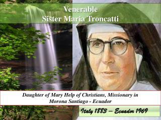 Venerable  Sister Maria Troncatti