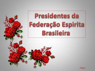 Presidentes da Federação Espirita Brasileira