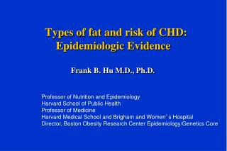 T ypes of fat and risk of CHD: Epidemiologic Evidence