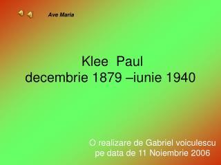 Klee  Paul decembrie 1879 –iunie 1940