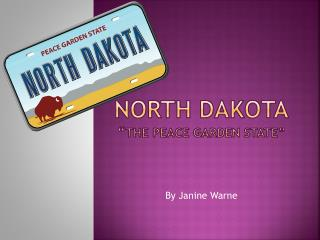 "North Dakota "" the peace Garden State"""