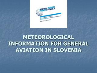 METEOROLOGICAL INFORMATION FOR GENERAL AVIATION IN SLOVENIA