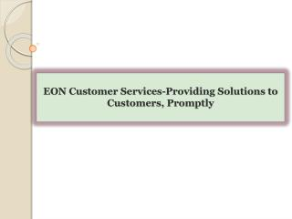 EON Customer Services-Providing Solutions to Customers, Prom