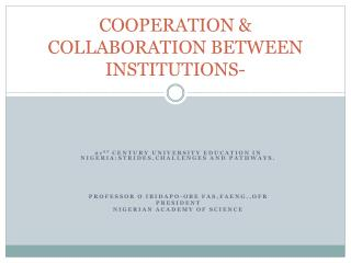COOPERATION & COLLABORATION BETWEEN INSTITUTIONS-