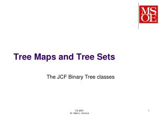 Tree Maps and Tree Sets