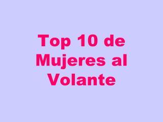 Top 10 de Mujeres al  Volante