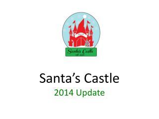 Santa�s Castle  2014 Update