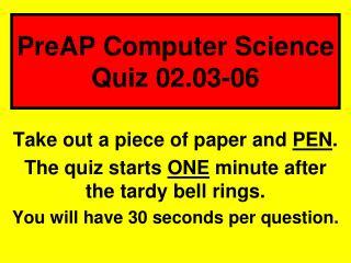 PreAP Computer Science Quiz 02.03-06