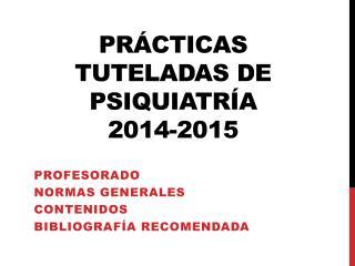 PRÁCTICAS TUTELADAS DE PSIQUIATRÍA 2014-2015