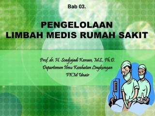 Bab 0 3 . PENGELOLAAN  LIMBAH MEDIS  RUMAH SAKIT