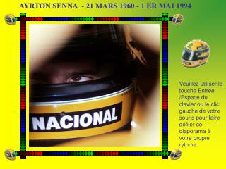 AYRTON SENNA  - 21 MARS 1960 - 1 ER MAI 1994