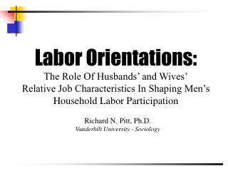 Labor Orientations: The Role Of Husbands' and Wives' Relative Job Characteristics In Shaping Men's