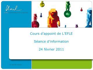 Cours d'appoint de L'EFLE Séance d'information 24 février 2011