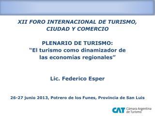 XII FORO INTERNACIONAL DE TURISMO,  CIUDAD Y COMERCIO PLENARIO DE TURISMO: