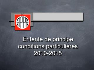 Entente de principe  conditions particulières  2010-2015