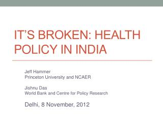 It�s broken: Health policy in India