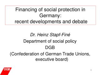 Dr. Heinz Stapf-Finé Department of social policy DGB