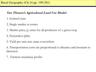 Von Thunen's Agricultural Land Use Model : 1. Isolated state 2. Single market at center