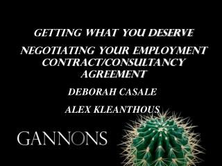 getting what you deserve Negotiating your employment contract/consultancy agreement DEBORAH CASALE