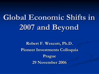 Global Economic Shifts in 2007 and Beyond