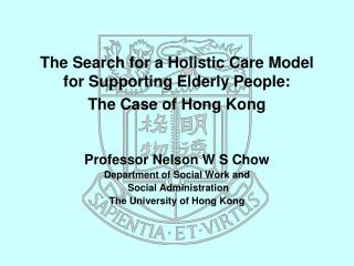 The Search for a Holistic Care Model for Supporting Elderly People:  The Case of Hong Kong