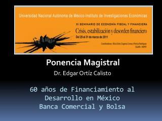 60 años de Financiamiento al Desarrollo en México Banca Comercial y Bolsa