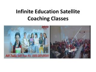 Infinite Education Satellite Coaching Classes