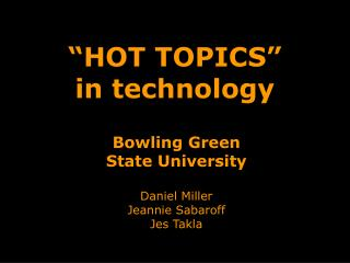 �HOT TOPICS�  in technology