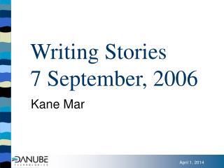 Writing Stories 7 September, 2006