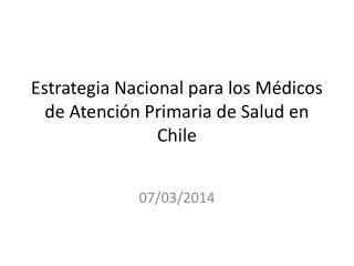 Estrategia Nacional para los Médicos de Atención Primaria de Salud en Chile