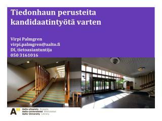Antti Rousi Tietoasiantuntija Otaniemen kampuskirjasto antti.m.rousi@aalto.fi 050-3790670